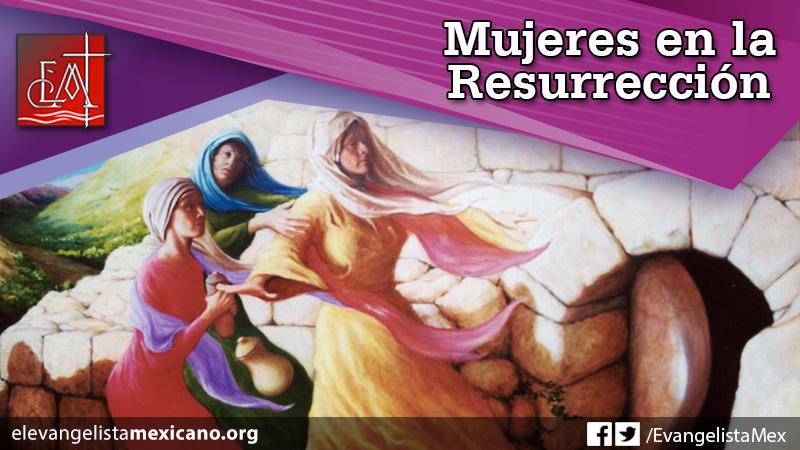 mujeres resurreccion