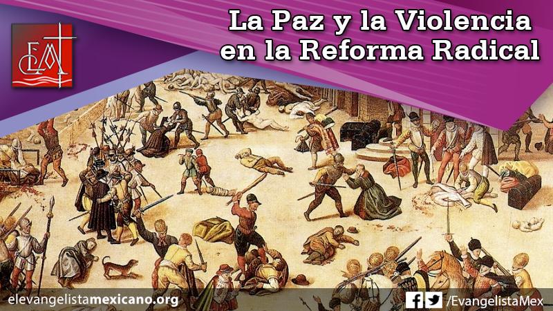13. La Paz y la Violencia en la Reforma Radical