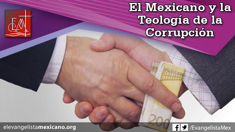 16. El Mexicano y la Teología de la Corrupción