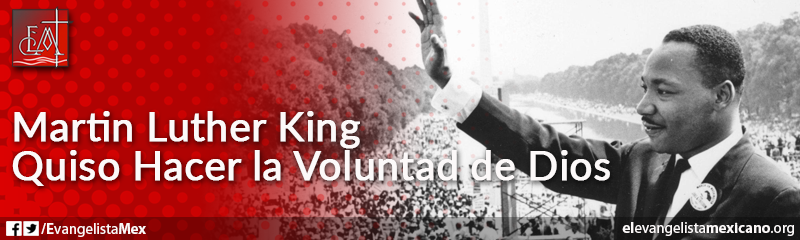 11) Martin Luther King quiso hacer la voluntad de Dios