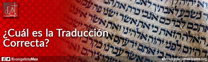 15) Cuál traducción de las Escrituras es la correcta
