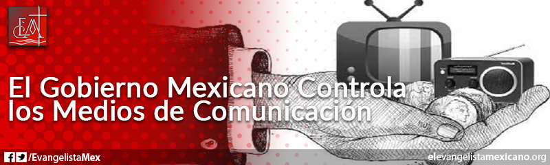 19) El gobierno mexicano controla los medios de comunicación