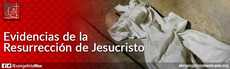 14. Evidencias de la resurrección de Jesucristo