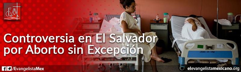 19. Controversia en El Salvador por aborto sin excepción