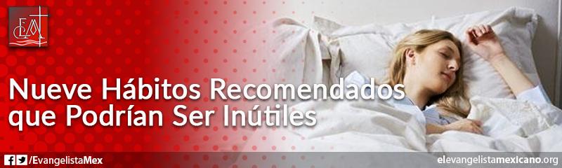 23. Nueve hábitos recomendados que podrían ser inútiles