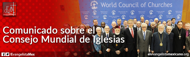 5. Comunicado sobre el Consejo Mundial de Iglesias, CANCEN