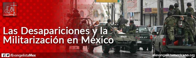 25. Las desapariciones y la militarización en México
