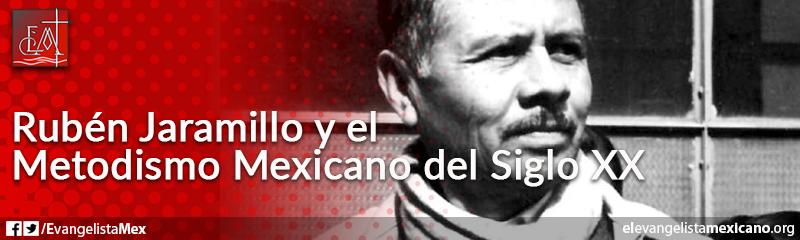 15. Rubén Jaramillo y el metodismo mexicano del siglo XX
