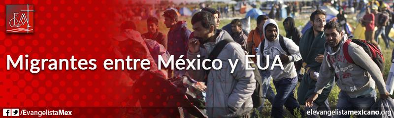 22. Migrantes entre México y EUA