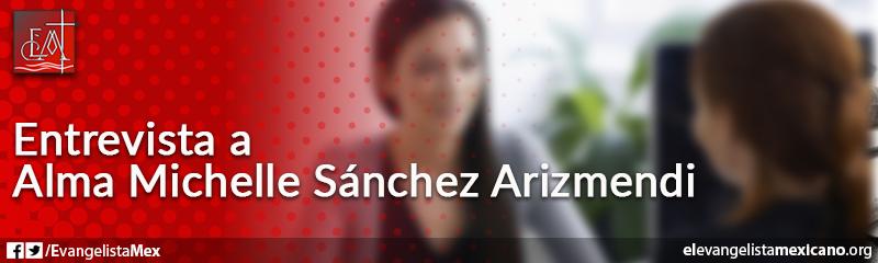 4. Entrevista a Alma Michelle Sánchez Arizmendi