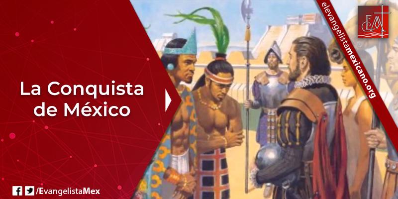 6. La Conquista de México