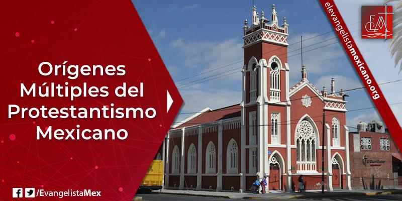 6. Orígenes multiples protestantismo mexicano