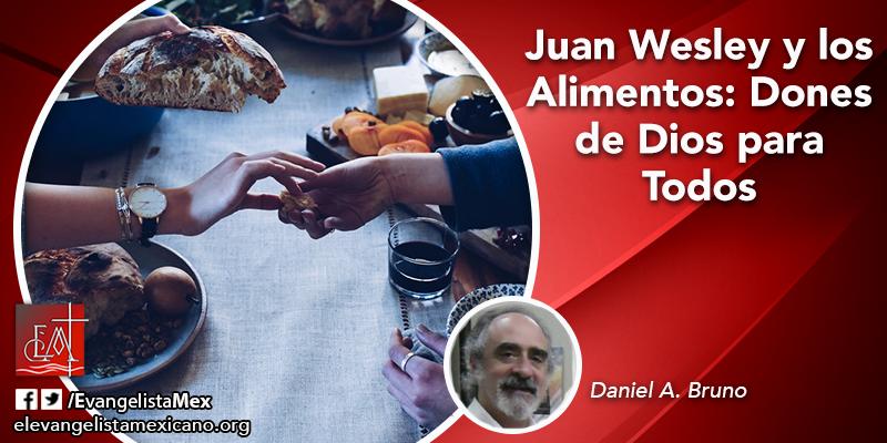Juan Wesley y los Alimentos: Dones de Dios paraTodos