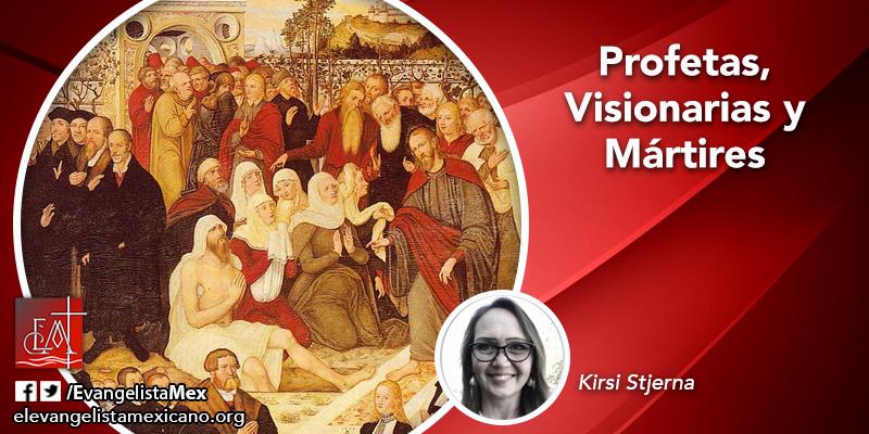 Profetas, Visionarias yMártires