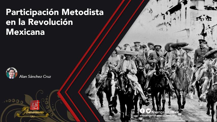 Participación Metodista en la RevoluciónMexicana