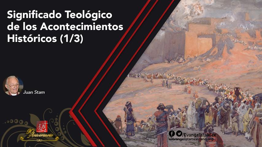 Significado Teológico de los Acontecimientos Históricos(1/3)