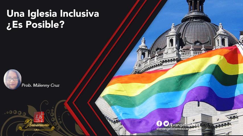 Una Iglesia Inclusiva ¿EsPosible?