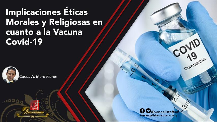 Implicaciones Éticas Morales y Religiosas en cuanto a la VacunaCovid-19