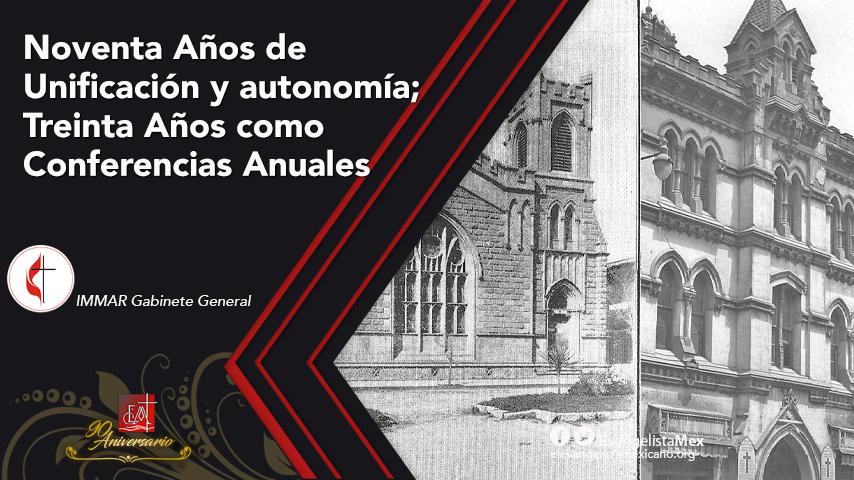 Noventa años de unificación y autonomía; Treinta años como ConferenciasAnuales
