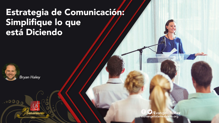Estrategia de Comunicación: Simplifique lo que estáDiciendo