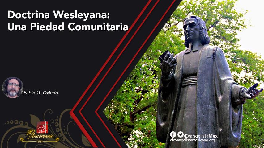 Doctrina Wesleyana: Una PiedadComunitaria