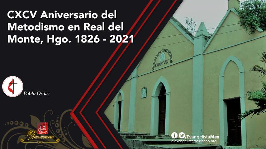 CXCV Aniversario del metodismo en Real del Monte, Hgo. 1826 –2021