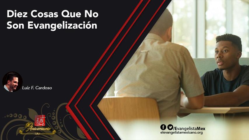Diez Cosas Que No SonEvangelización