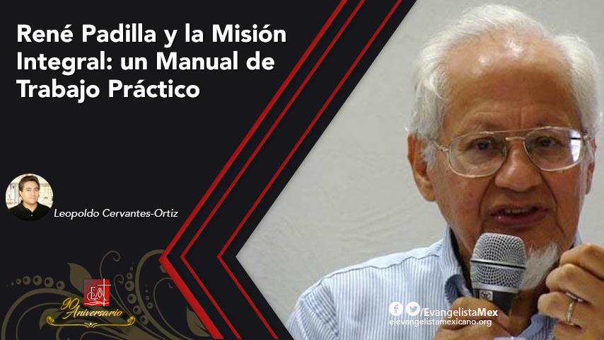 René Padilla y la Misión Integral: un Manual de TrabajoPráctico
