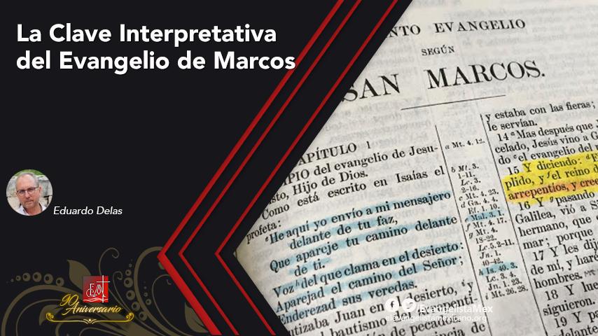 La Clave Interpretativa del Evangelio deMarcos