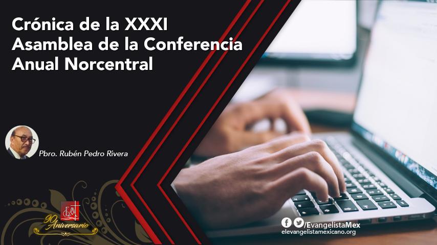 Crónica de la XXXI Asamblea de la Conferencia AnualNorcentral