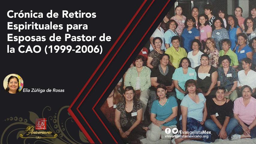 Crónicas de retiros espirituales para esposas de pastores Conferencia Anual Oriental(1999-2006)