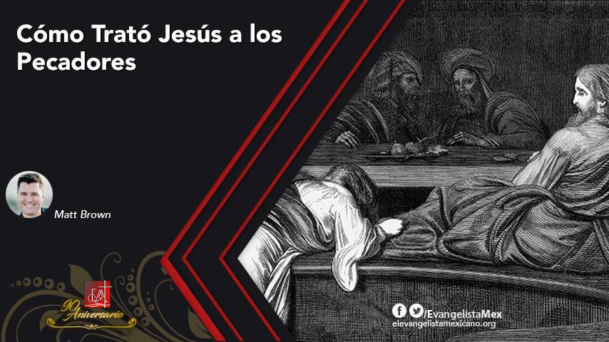 Cómo Trató Jesús a losPecadores