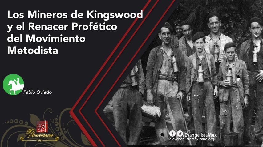 Los Mineros de Kingswood y el Renacer Profético del MovimientoMetodista