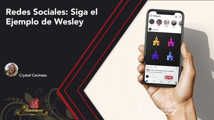 Redes Sociales: siga el Ejemplo de JohnWesley