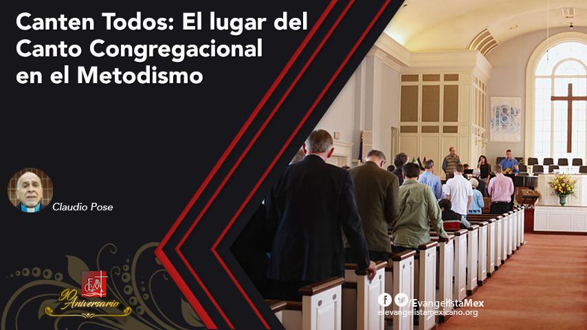 Canten Todos: El lugar del Canto Congregacional en elMetodismo
