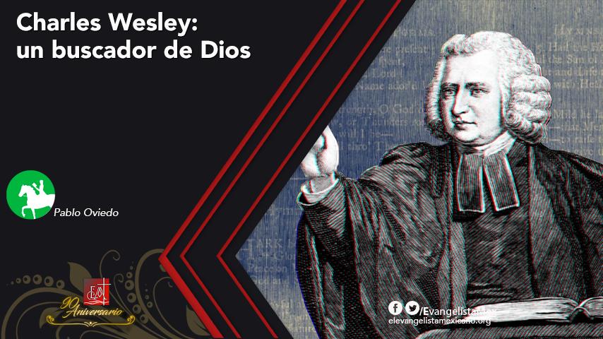 <strong>Charles Wesley: un buscador deDios</strong>