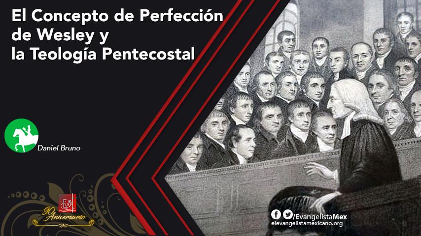 El Concepto de Perfección de Wesley y la TeologíaPentecostal
