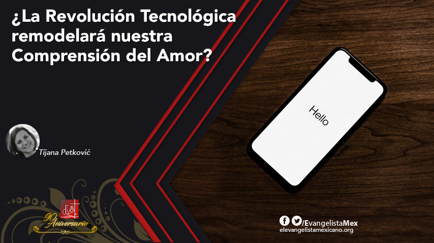 ¿La Revolución Tecnológica remodelará nuestra Comprensión delAmor?